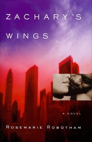 Zachary's Wings: A Novel: Robotham, Rosemarie