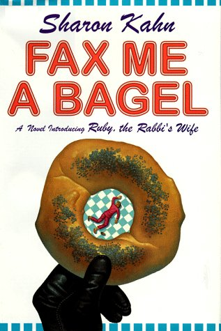 9780684847375: Fax Me a Bagel: A Novel Introducing Ruby, the Rabbi's Wife (Ruby, the Rabbi's Wife Mysteries)