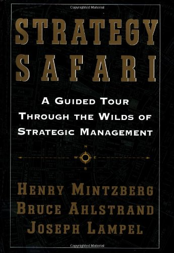 9780684847436: Strategy Safari: A Guided Tour Through The Wilds of Strategic Management