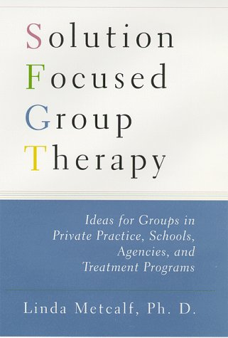 9780684847443: Solution Focused Group Therapy: Ideas for Groups in Private Practise, Schools,