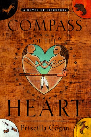 Compass of the Heart: A Novel of Discovery: Cogan, Priscilla
