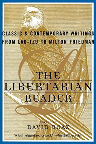 9780684847672: The Libertarian Reader: Classic and Contemporary Writings from Lao Tzu to Milton Friedman
