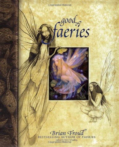 Good Faeries, Bad Faeries: 2 Books in 1: Froud, Brian