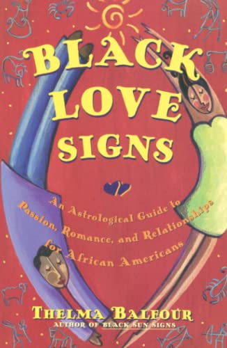 9780684847832: Black Love Signs: An Astrological Guide to Passion, Romance and Relationships for African Americans