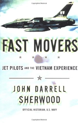 9780684847849: Fast Movers: Jet Pilots and the Vietnam Experience