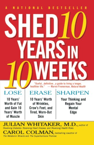 Shed 10 Years in 10 Weeks (0684847914) by Julian Whitaker; Carol Colman