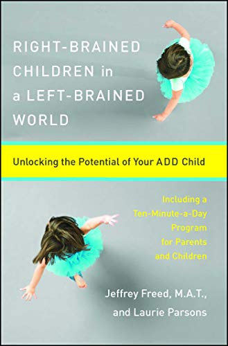 9780684847931: Right-Brained Children in a Left-Brained World: Unlocking the Potential of Your Add Child
