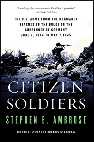 9780684848013: Citizen Soldiers: The U.S. Army from the Normandy Beaches to the Bulge to the Surrender of Germany, June 7, 1944-May 7, 1945: U.S.Army from the ... of Germany, June 7, 1944 to May 7, 1945