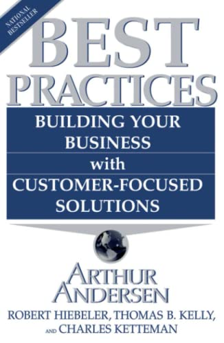 9780684848044: Best Practices: Building Your Business with Customer-Focused Solutions