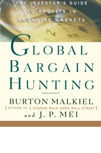 Global Bargain Hunting: The Investor's Guide to Profits in Emerging Markets: Malkiel, Burton G...
