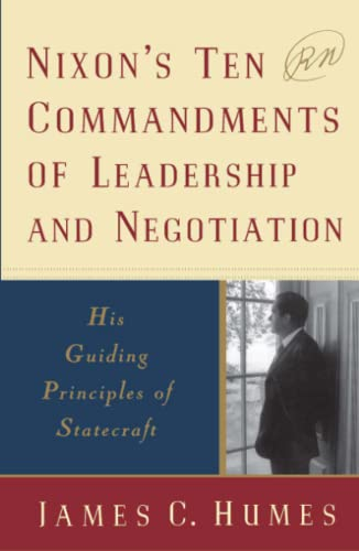 9780684848167: Nixon's Ten Commandments of Leadership and Negotiation: His Guiding Principles of Statecraft
