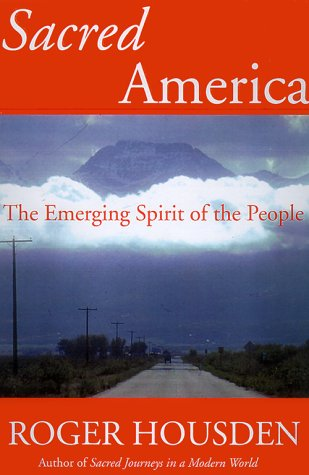 Sacred America : The Emerging Spirit of the People