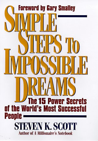 9780684848686: Simple Steps to Impossible Dreams: The 15 Power Secrets of the World's Most Successful People