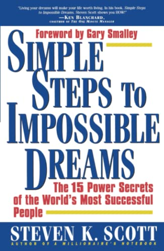 9780684848693: Simple Steps to Impossible Dreams: The 15 Power Secrets of the World's Most Successful People