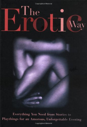 9780684848839: Erotic Way: Everything You Need From Stories To Playthings For An Amorous Unforgettable E