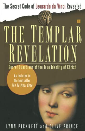 9780684848914: The Templar Revelation: Secret Guardians of the True Identity of Christ