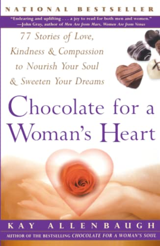 Chocolate For A Womans Heart: 77 Stories Of Love, Kindness & Compassion to Nourish Your Soul &...