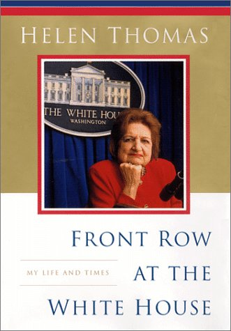 Front Row At The White House ; My Life and Times