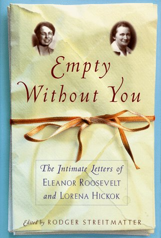 9780684849287: Empty Without You: The Intimate Letters of Eleanor Roosevelt and Lorena Hickok