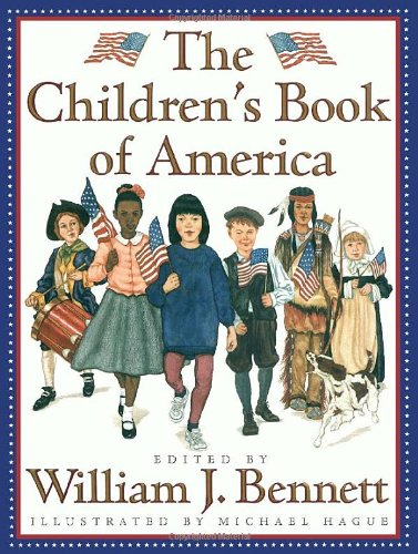 The Children's Book of America, signed by Michael Hague: Bennett, William J., Ed., Illustrated ...