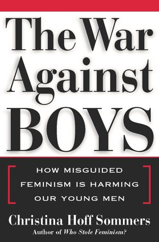 9780684849560: The War Against Boys: How Misguided Feminism Is Harming Our Young Men