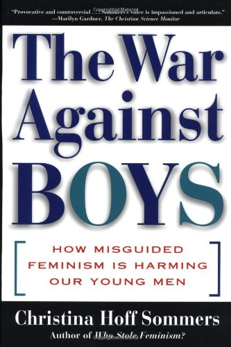 9780684849577: War against Boys: How Misguided Feminism is Harming Our Young Men