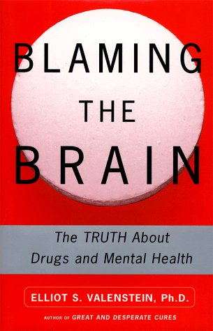 9780684849645: Blaming the Brain : The Truth About Drugs and Mental Health
