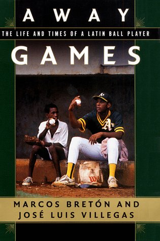 9780684849911: Away Games: The Life and Times of a Latin Baseball Player