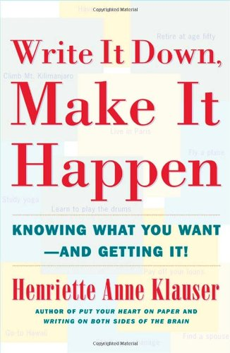 9780684850023: Write It Down, Make It Happen: Knowing What You Want And Getting It
