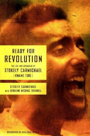 Ready for Revolution. The Life and Struggles of Stokely Carmichael (Kwame Ture): Carmichael, ...