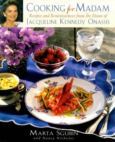 9780684850054: Cooking for Madam: Recipes and Reminiscences from the Home of Jacqueline Kennedy Onassis