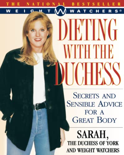 Dieting With The Duchess: Secrets and Sensible Advice for a Great Body: Sarah Ferguson, The Duchess...