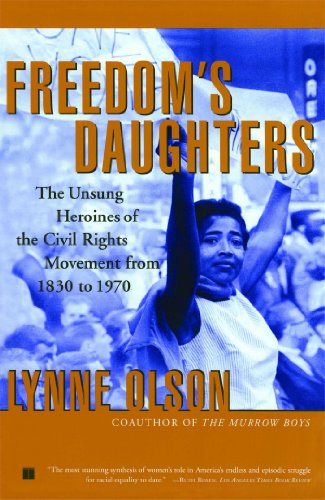 9780684850139: Freedom's Daughters: The Unsung Heroines of the Civil Rights Movement from 1830 to 1970