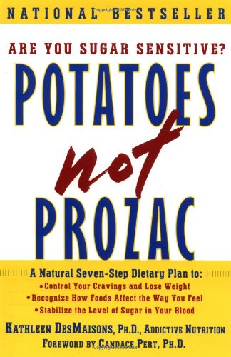 9780684850146: Potatoes Not Prozac, A Natural Seven-Step Dietary Plan to Stabilize the Level of Sugar in Your Blood, Control Your Cravings and Lose Weight, and Recognize How Foods Affect the Way You Feel