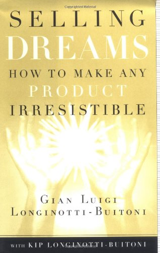9780684850191: Selling Dreams: How To Make Any Product Irresistible