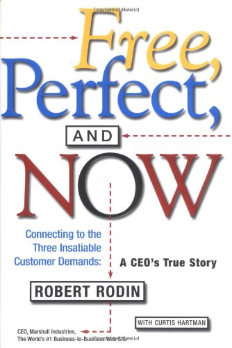 9780684850221: Free, Perfect, and Now: Connecting to the Three Insatiable Customer Demands: A CEO's True Story
