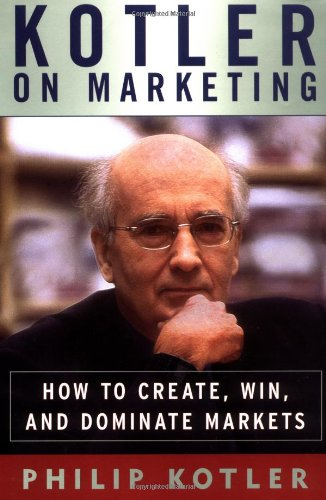 9780684850337: Kotler on Marketing: How to Create, Win, and Dominate Markets