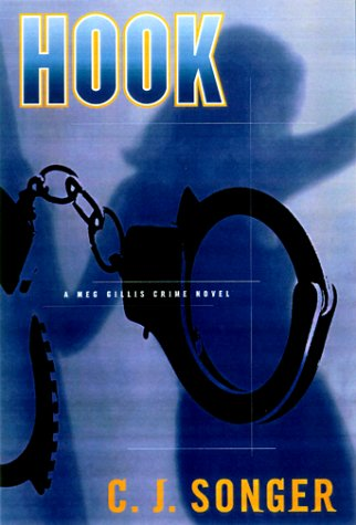 Hook: A Meg Gillis Crime Novel: Songer, C.J.