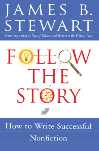 9780684850672: Follow the Story: How to Write Successful Nonfiction