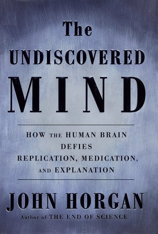 9780684850757: The Undiscovered Mind: How the Human Brain Defies Replication, Medication, and Explanation