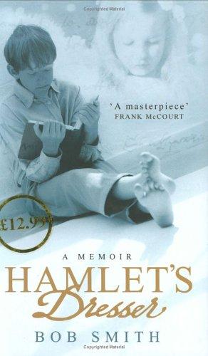 Hamlet's Dresser : A Memoir - RARE FIRST PRINTING: Smith, Bob - ('A Masterpiece' FRANK McCOURT...