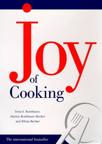 The Joy of Cooking: Rombauer, Irma Starkhoff;