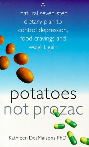 9780684851495: Potatoes Not Prozac: Are You Sugar Sensitive?