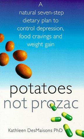 9780684851495: Potatoes Not Prozac: Are You Sugar Sensitive?