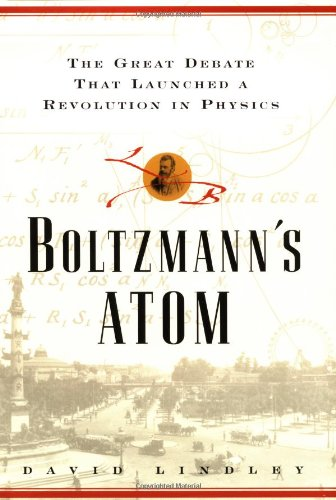 9780684851860: Boltzmann's Atom: The Great Debate That Launched a Revolution in Physics