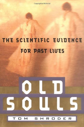 9780684851921: Old Souls: Scientific Search for Proof of Past Lives