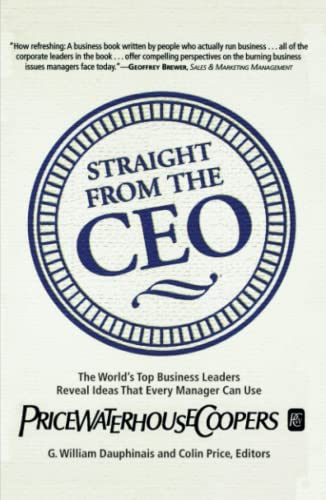 9780684851952: Straight from the CEO: The World's Top Business Leaders Reveal Ideas That Every Manager Can Use