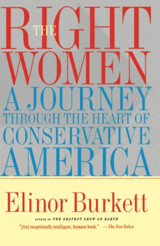 9780684852027: The Right Women: A Journey Through the Heart of Conservative America