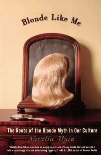 Blonde Like Me, The Roots of the Blonde Myth in Our Culture