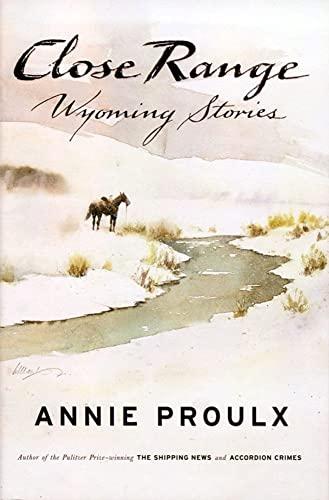 9780684852218: Close Range: Wyoming Stories